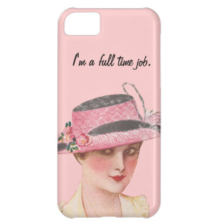 I m A Full Time Job iPhone 5C Cover
