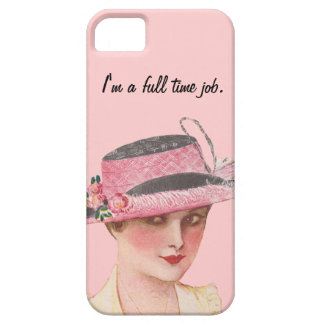 I m A Full Time Job iPhone 5 Cover