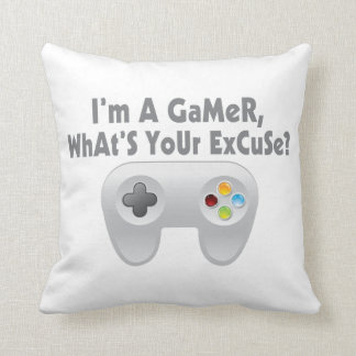 I m A Gamer What s Your Excuse Pillow