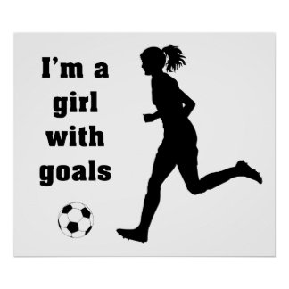 I m a Girl with Goals Soccer print poster