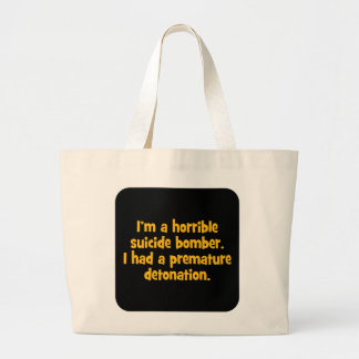I'm A Horrible Suicide Bomber … Large Tote Bag