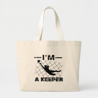 I'm a Keeper – Soccer Goalkeeper designs Large Tote Bag