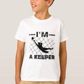 I'm a Keeper – Soccer Goalkeeper designs T-Shirt
