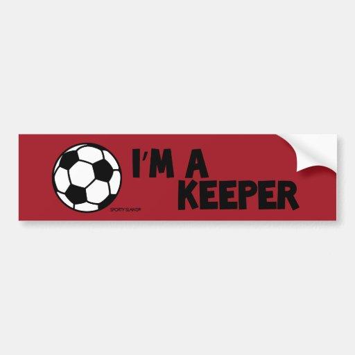 I'M A KEEPER – SPORTY SLANG - Soccer  bumper stick Bumper Stickers