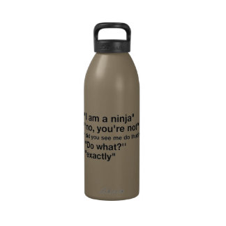 I M A NINJA FUNNY SAYINGS COMMENTS HUMOR LAUGHS REUSABLE WATER BOTTLES