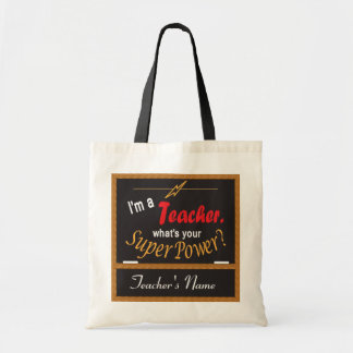 I m A Teacher What is your Super Power Bag Tote Bag