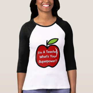 I m a teacher what s your superpower t shirt