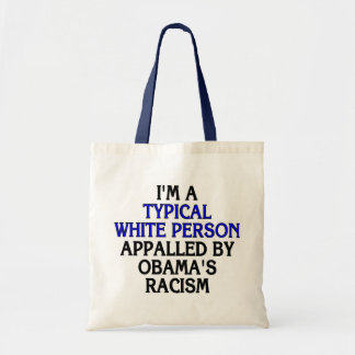 I m a typical white person appalled by bag