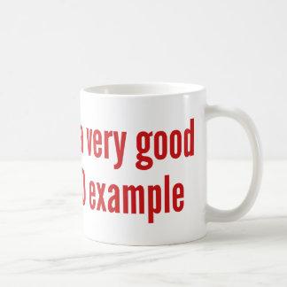 I'm A Very Good BAD Example Classic White Coffee Mug