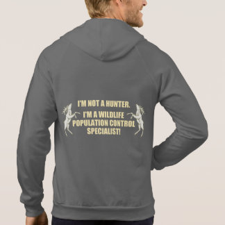 I´m a wildlife population control specialist, hooded sweatshirts