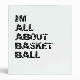 I m All About Basketball 3 Ring Binders
