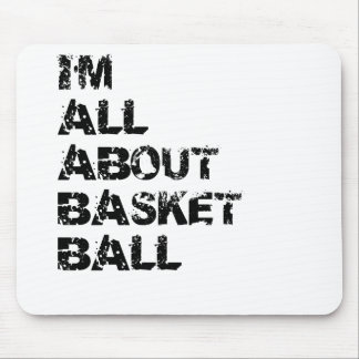 I m All About Basketball Mousepad