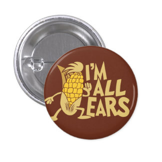 I m All Ears Funny Wordplay Flair Pinback Button