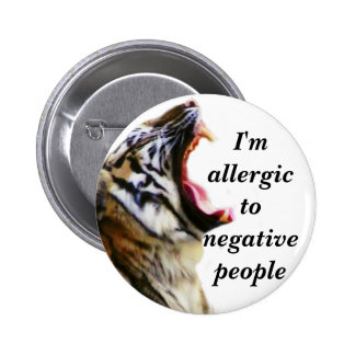 I m Allergic To Negative People_Button Pinback Button