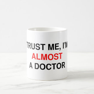 I'm Almost A Doctor. Mug