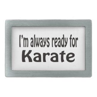 I m always ready for Karate Rectangular Belt Buckle
