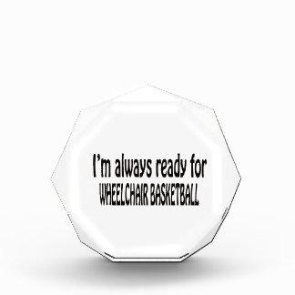 I m always ready for Wheelchair basketball Acrylic Award