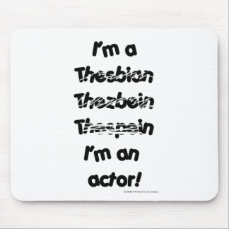 I m An Actor For Light Colored Products Mouse Mat