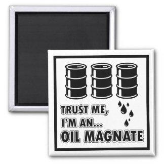I m an Oil Magnate Refrigerator Magnet