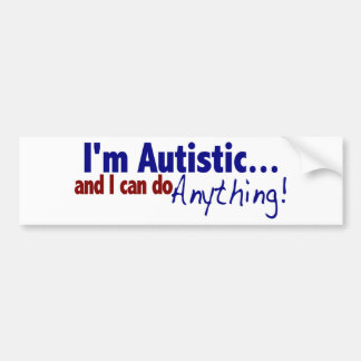 I m Autistic Bumper Sticker