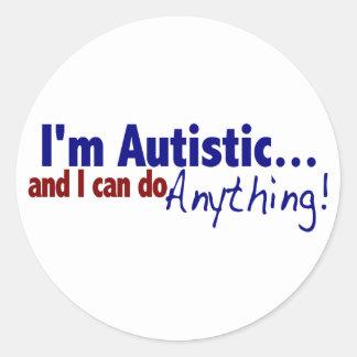 I m Autistic Round Sticker