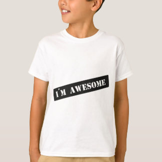 I´m Awesome T-Shirt