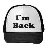 I`m Back Trucker Hat