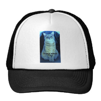 """I""""M BLUE WITHOUT YOU! TRUCKER HAT"""