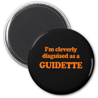 I m cleverly disguised as a guidette Costume Refrigerator Magnet