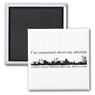 I'm concerned about my afterlife 2 inch square magnet