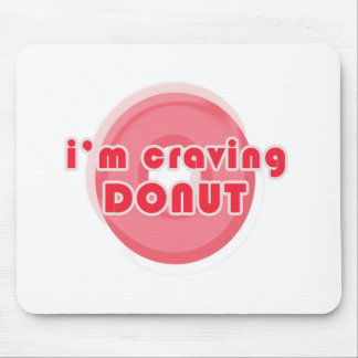I m craving Donut Mouse Pads