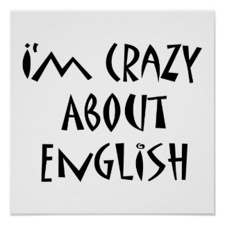 I m Crazy About English Poster