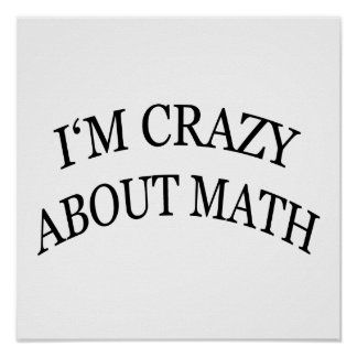 I m Crazy About Math Posters