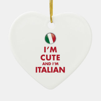 I'M CUTE AND I'M ITALIAN CERAMIC ORNAMENT