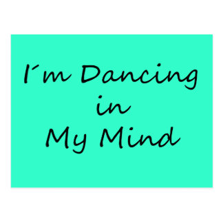 I´m Dancing in My Mind Post Card