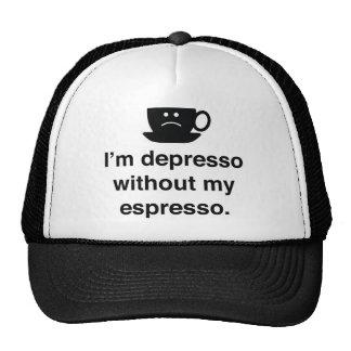 I'm Depresso Without My Espresso Trucker Hat