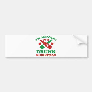 I'm Dreaming Of A Drunk Christmas Bumper Sticker
