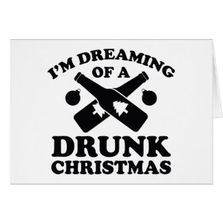 I'm Dreaming Of A Drunk Christmas Card