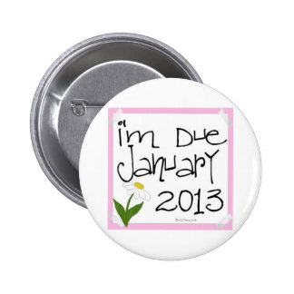 I m Due January 2013 Pink Daisy due date Pin