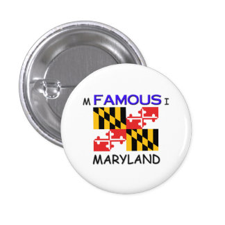 I m Famous In MARYLAND Buttons