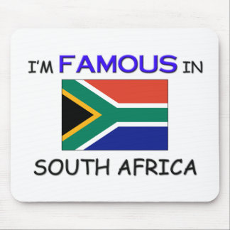 I m Famous In SOUTH AFRICA Mouse Pads