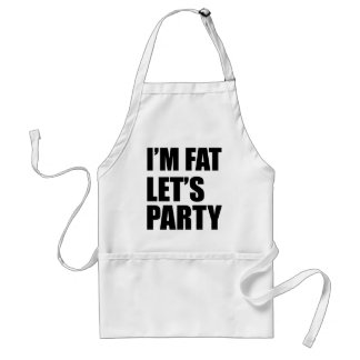 I'm Fat Let's Party Aprons