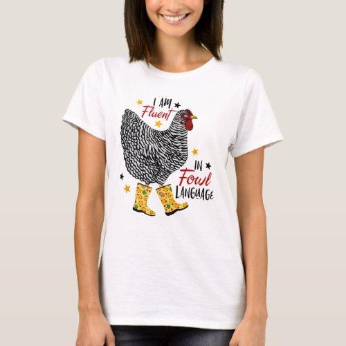 Iâm Fluent In Fowl Language Farm Life Crazy Chicke T_Shirt