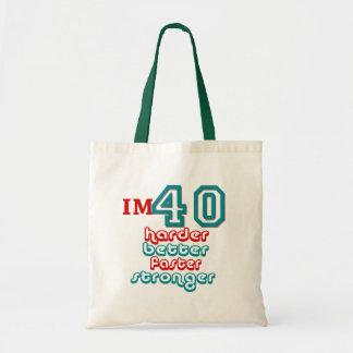 I m Fourty Harder Better Faster Stronger Birthd Bag
