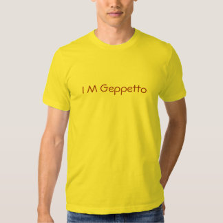 I M Geppetto T Shirt