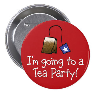 I m Going to a TEA PARTY Pin