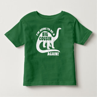 I'm Going To Be A Big Cousin Again Toddler T-shirt
