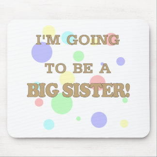 I M GOING TO BE A BIG SISTER png Mousepads