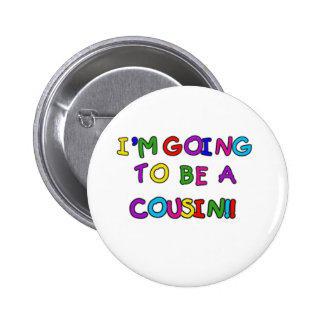 I m Going to be a Cousin Button