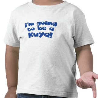 I m going to be a Kuya Big Brother Tshirt